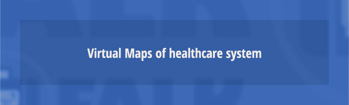 Virtual Maps of healthcare system